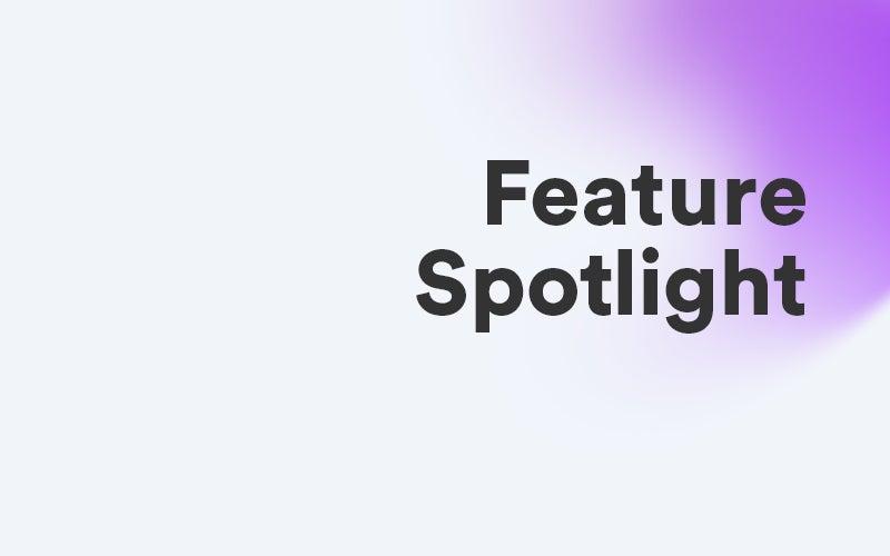 Feature spotlight text