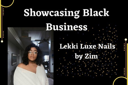 """Showcasing Black Businesses: Lekki Luxe Nails by Zim"" heading on black and gold background with headshot of young woman in a white sweater"