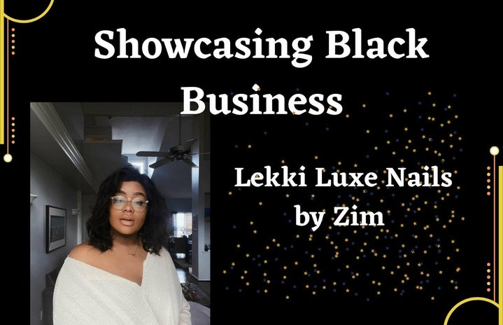""\""""Showcasing Black Businesses: Lekki Luxe Nails by Zim"""" heading on black and gold background with headshot of young woman in a white sweater""719|464|?|en|2|c0bc4bb23952399b83a147217e406fbc|False|UNLIKELY|0.4158281683921814