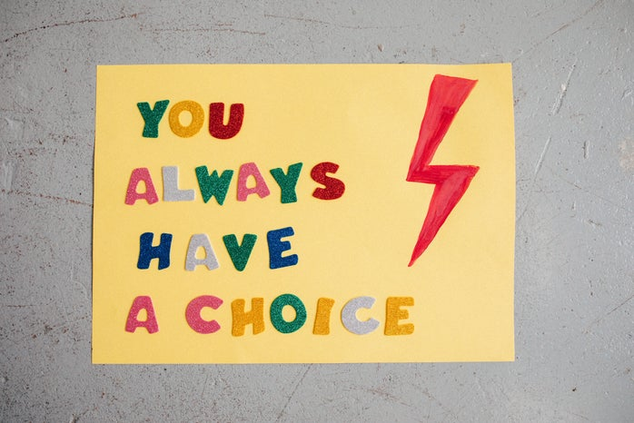 """sign that says \""""you always have a choice\"""""""
