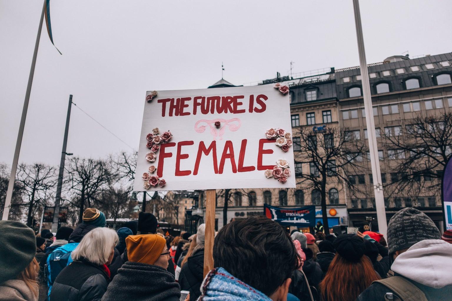 "\""THE FUTURE IS FEMALE\"""