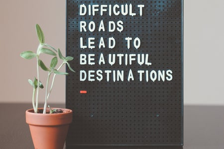 Difficult Roads lead to beautiful destinations sign