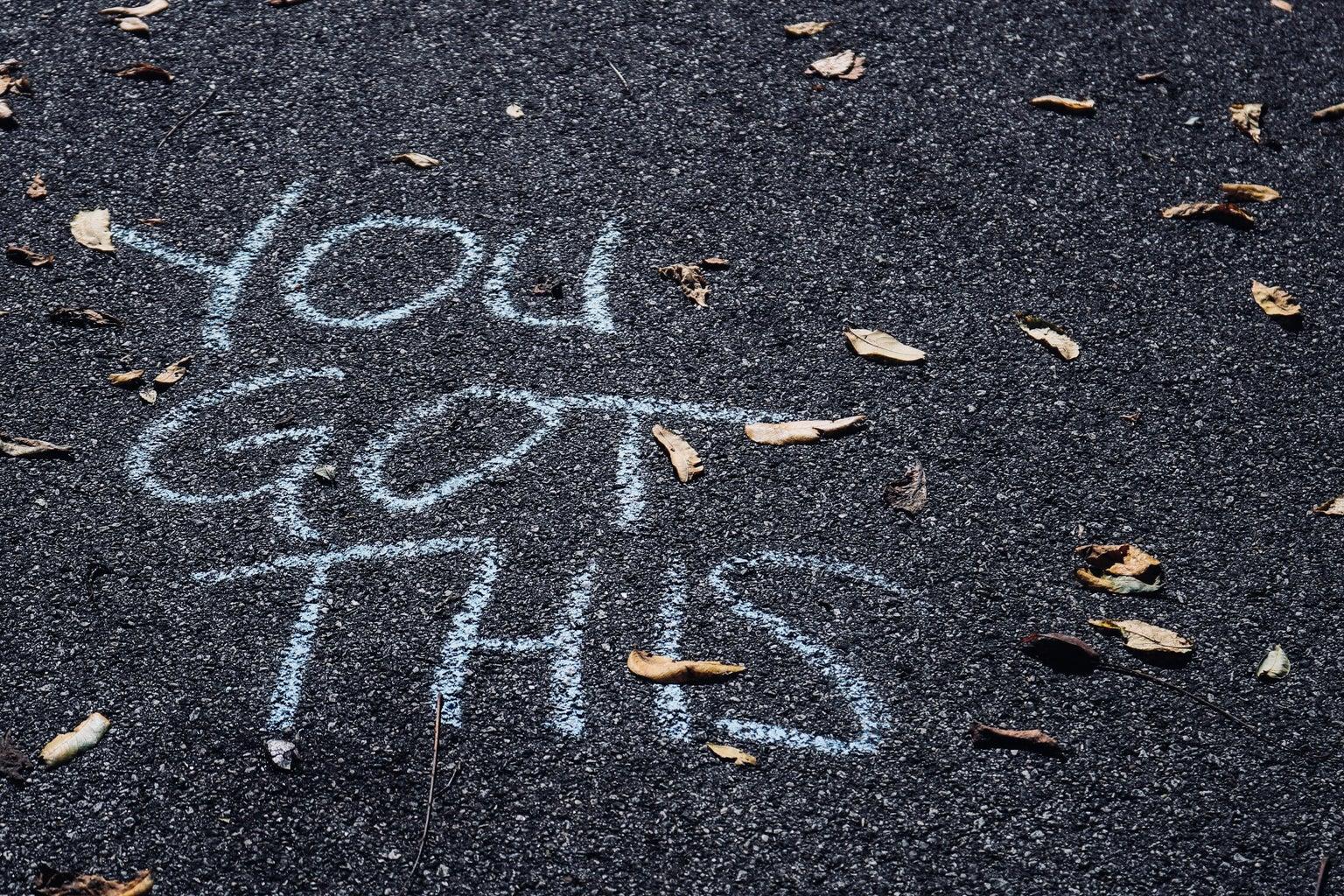 You got this chalk
