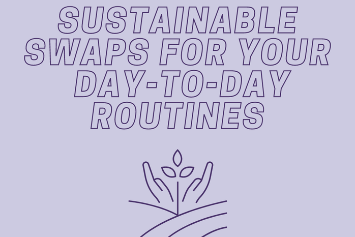 """Purple Background with white text \""""Sustainable Swaps for Your Day-to-Day Routines\"""" and a sustainability logo in dark purple"""
