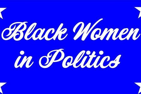 """Black Women In Politics"" Graphic"
