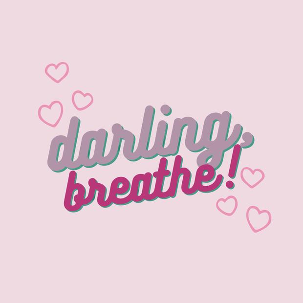 girl, breathe!