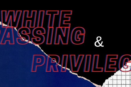 White Passing and Privilege