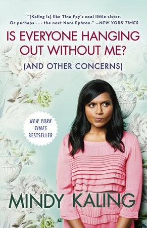 Is Everyone Hanging Out Without Me book Mindy Kaling