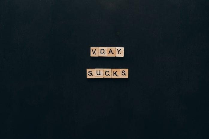 Vday sucks