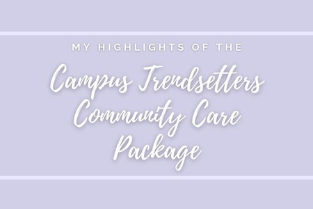 "Light Purple background with heart and package clip art. White lettering in a box saying ""My highlights of the campus trendsetters community care package"