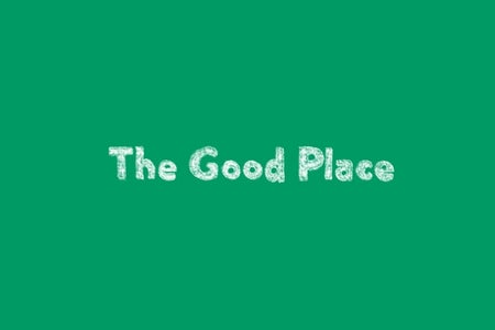 "Title reading ""The Good Place"""