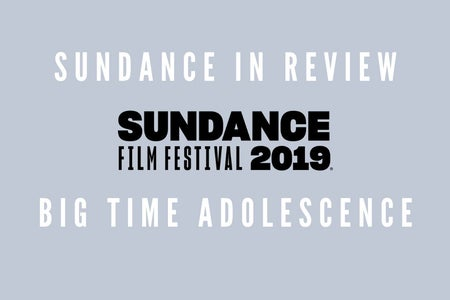 Sundance 2019 - Big time adolescence