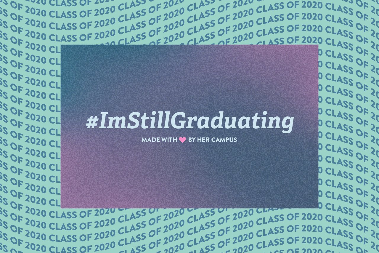 #imstillgraduating Made with ❤️ by Her Campus