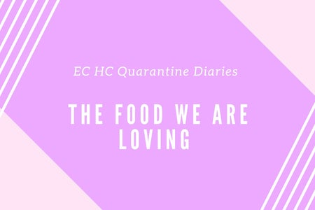 The Food We're Loving in Quarantine Header for articles this week.