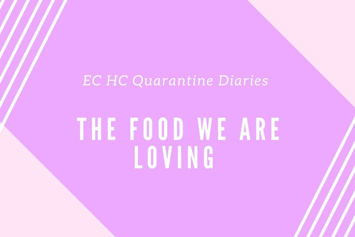 The Food We\'re Loving in Quarantine Header for articles this week.
