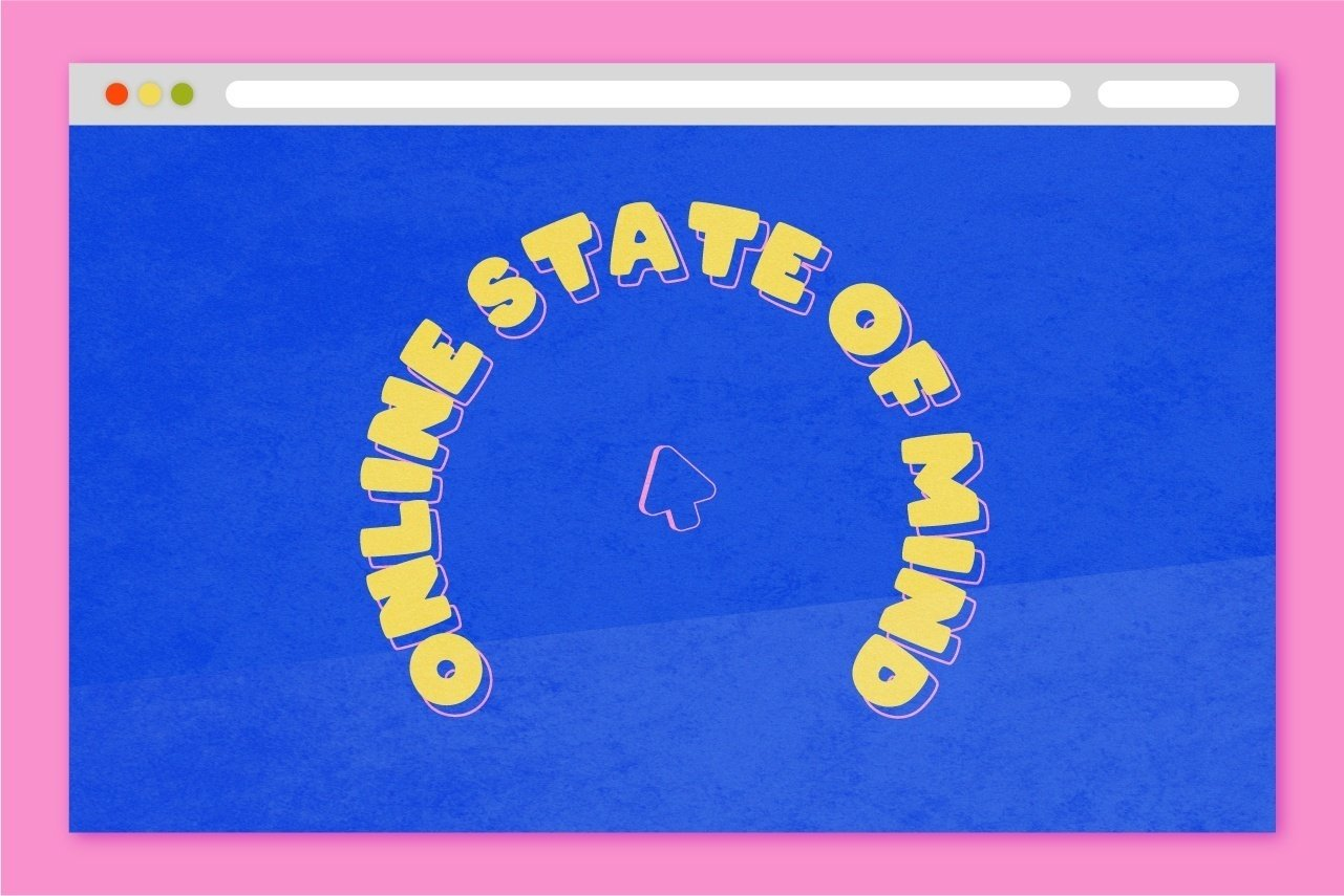 Online State of Mind