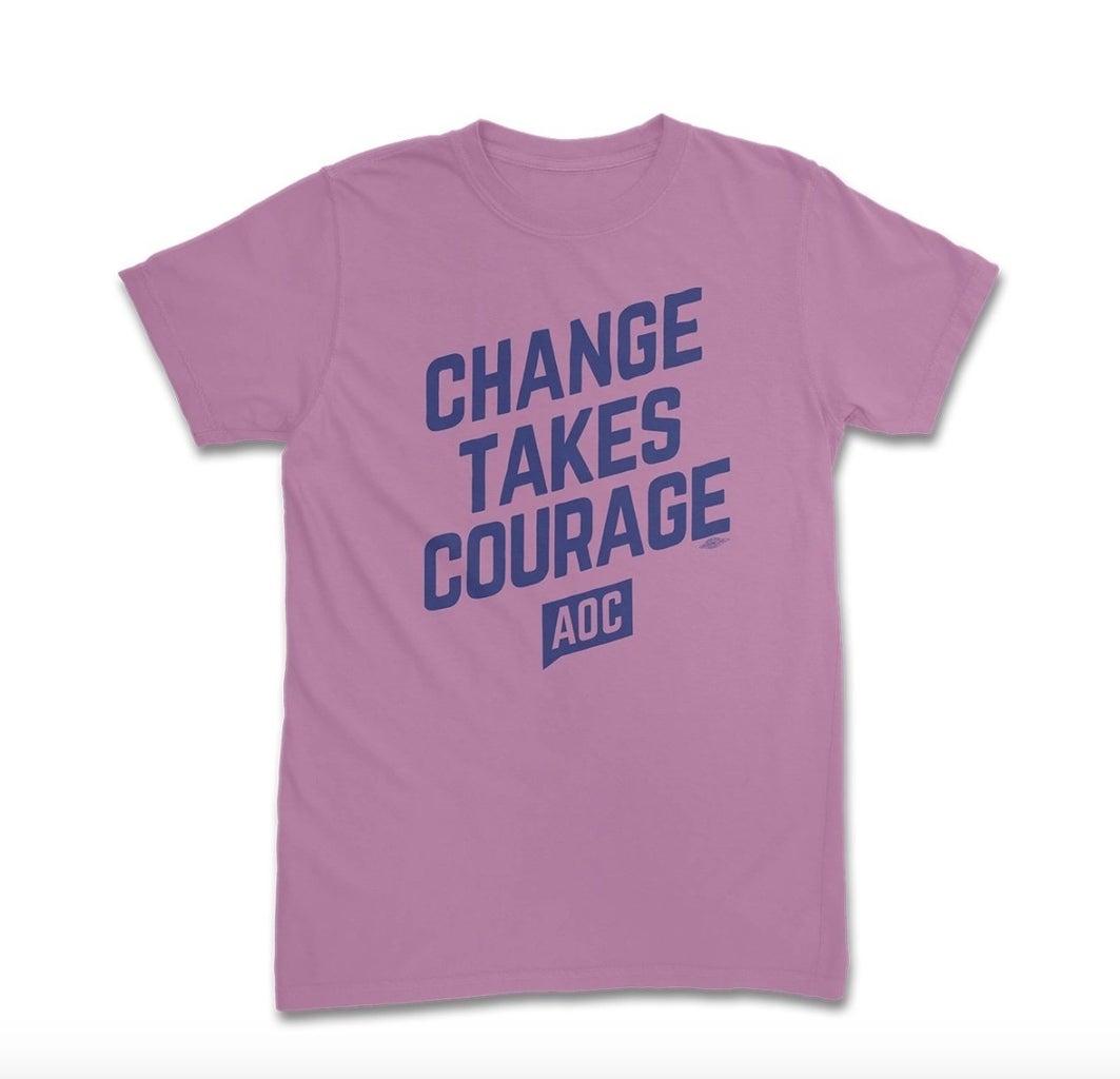 Change takes courage graphic shirt by Alexandria Ocasio-Cortex shop