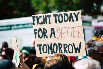 """protest sign that says """"fight today for a better tomorrow"""""""